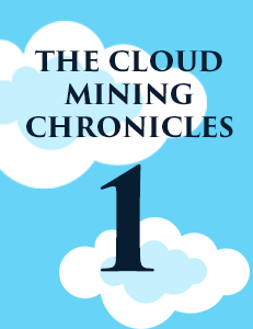 The Cloud Minings Chronicles pt.1