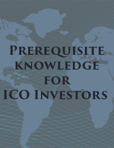 Prerequisite knowledge for ICO Investors (Initial Coin Offering 101)