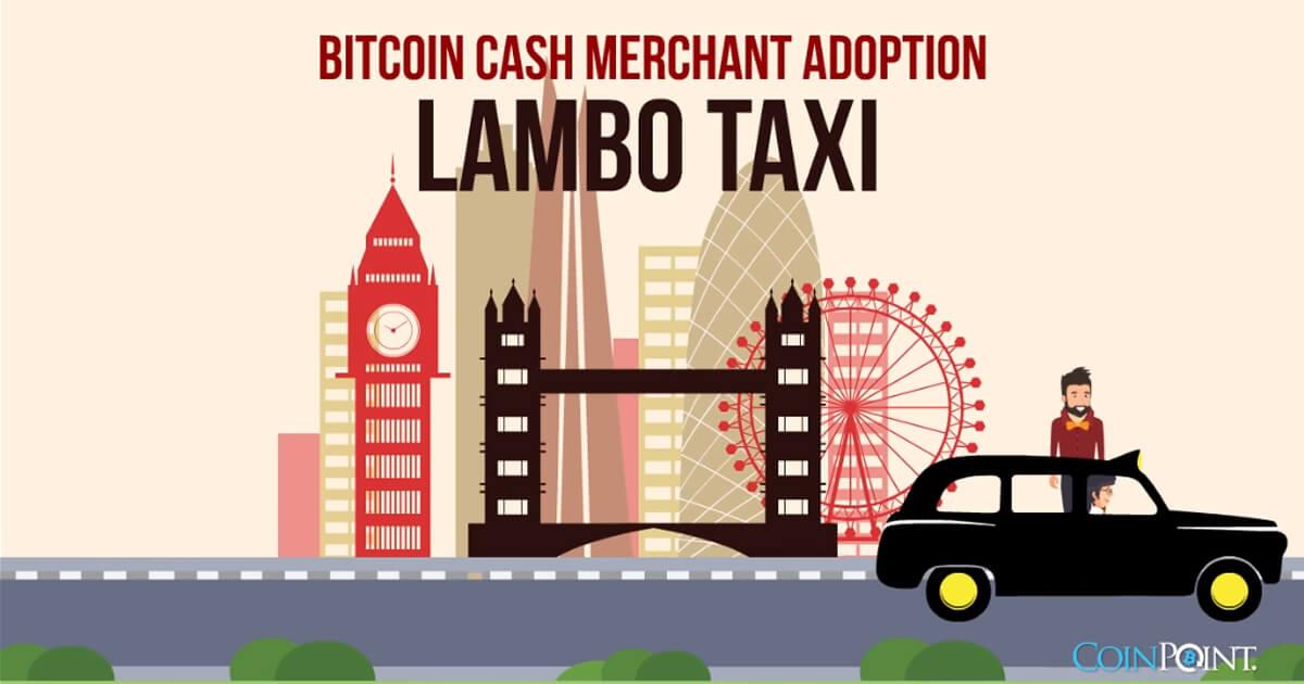 Bitcoin Cash Merchant Adoption - Lambo Taxi