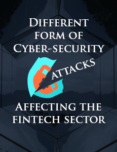 Cyber-security Attacks Affecting the Fintech Sector