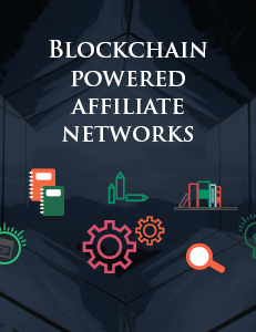 Blockchain Powered Affiliate Networks
